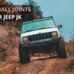 4 Best Ball Joints for Jeep JK in 2021 【Reviewed】