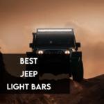 Best Jeep Light Bars For Wrangler JK/TJ/JL 【Reviewed 2021】